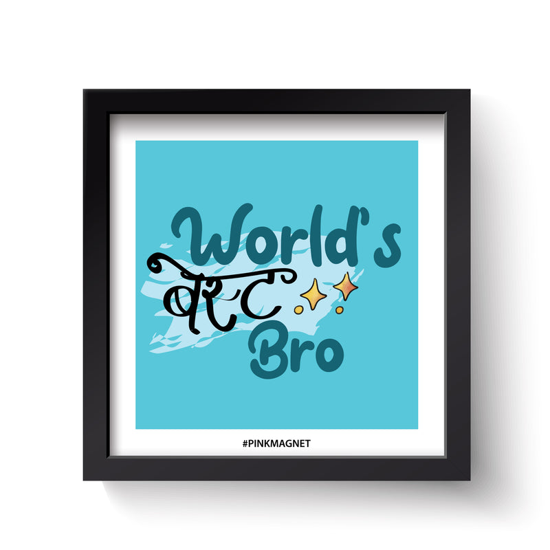 World's Best Bro - Wall Art