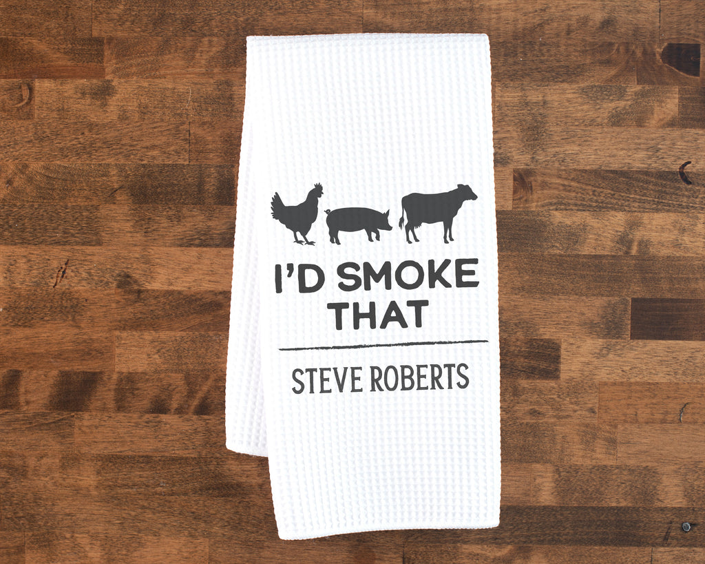 I'd Smoke That BBQ Custom Dish Towel