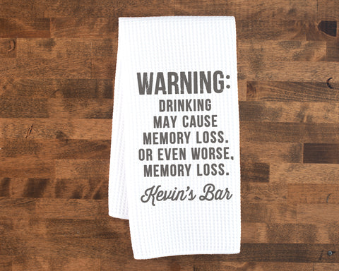 Warning Drinking May Cause Memory Loss Custom Dish Towel