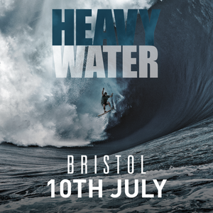 Bristol Screening - Heavy Water
