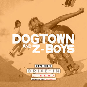 Dogtown and Z-Boys - Friday 4th September