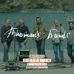 Fisherman's Friends - Sunday 16th August