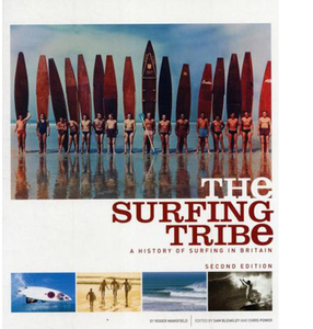 The Surfing Tribe: A History of Surfing in Britain