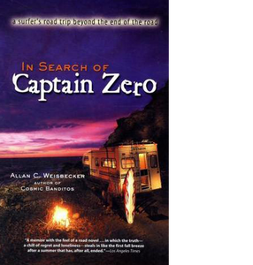 In Search of Captain Zero : A Surfers Road Trip Beyond the End of the Road