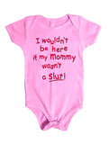 Mommy's a slut. - Baby Shower Gag Gift Onesie