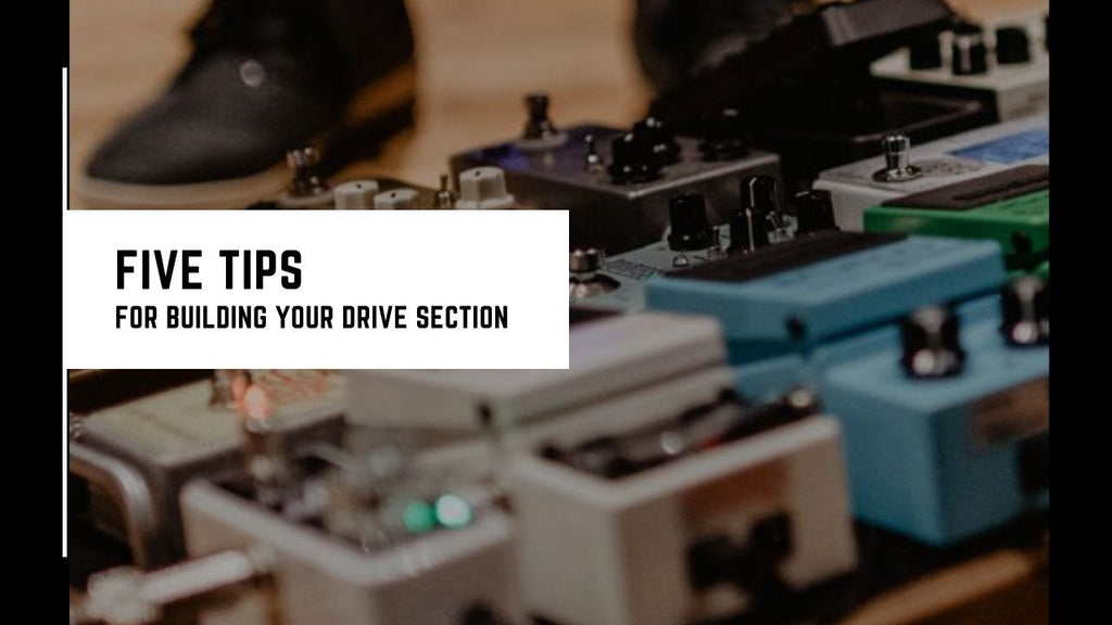 5 Tips To Get Started Building A Drive Section For Your Pedalboard