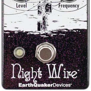 EarthQuaker Night Wire Wide Range Harmonic Tremelo V2