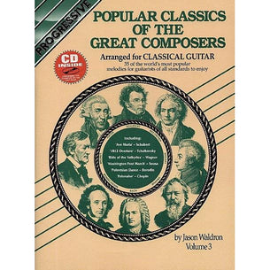 Progressive Popular Classics of the Great Composers | For Classical Guitar | Volume 3