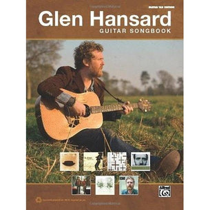 The Glen Hansard Guitar Songbook