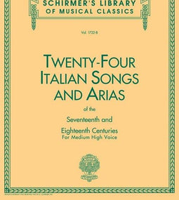 Twenty-Four Italian Songs And Arias For Medium High Voice | Schirmer's Library