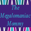 The Megolamaniac Mommy