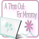 A Time Out for Mommy