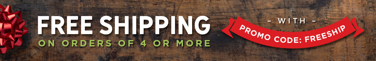Free Shipping on Orders of 4 or more!