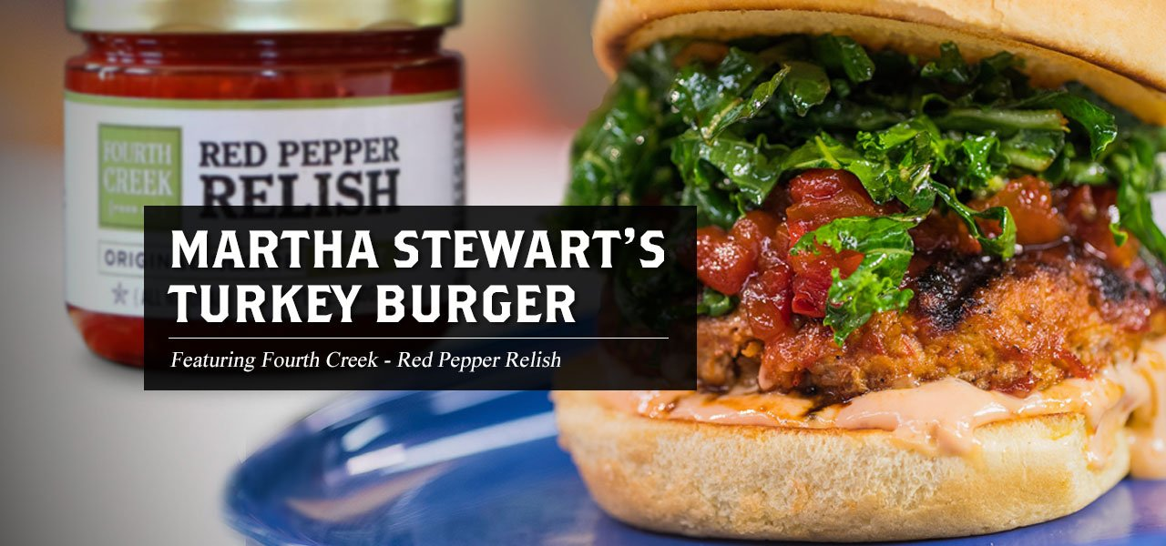 Martha Stewart Burger featuring Fourth Creek Red Pepper Relish