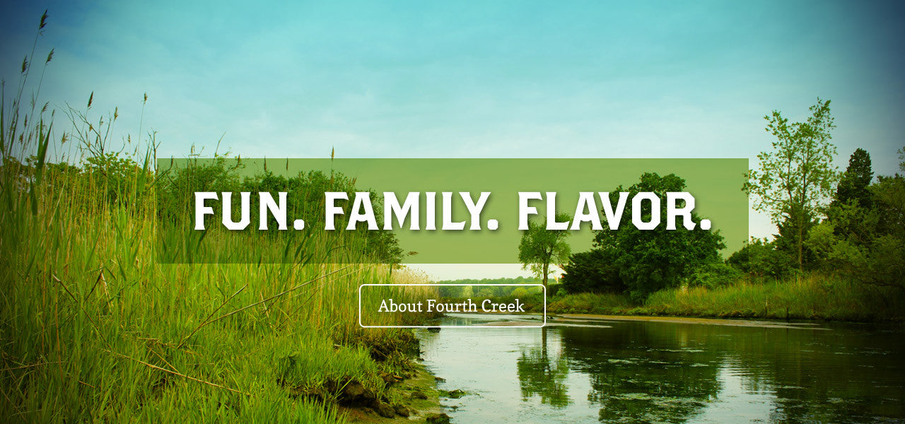 Fun. Family. Flavor. - Fourth Creek Foods