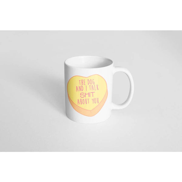 The Dog and I Talk Shit about You Mug
