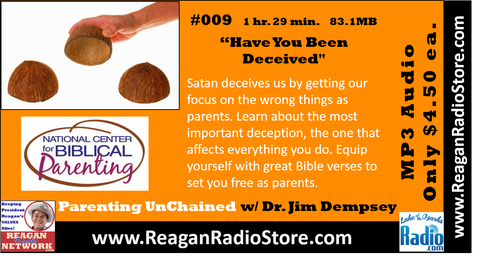 #009 - Parenting UnChained - Have You Been Deceived