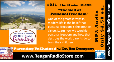 #011 - Parenting UnChained - The God of Personal Freedom