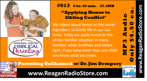 #013 - Parenting UnChained - Applying Honor to Sibling Conflict