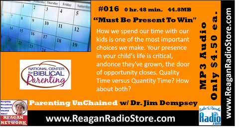#016 - Parenting UnChained - Must Be Present To Win