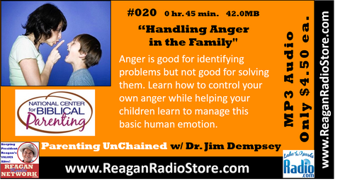 #020 - Parenting UnChained - Handling Anger in the Family