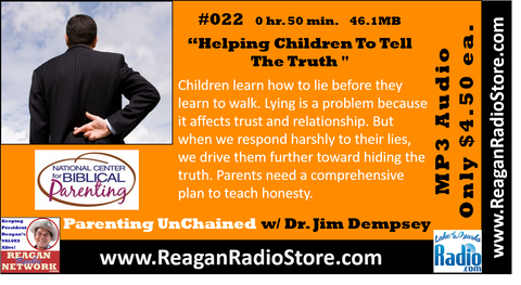 #022 - Parenting UnChained - Helping Children To Tell The Truth
