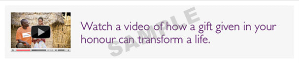 Watch a video of how a gift given in your honour can transform a life.