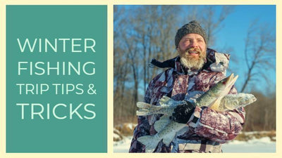 Winter Fishing Tips & Tricks