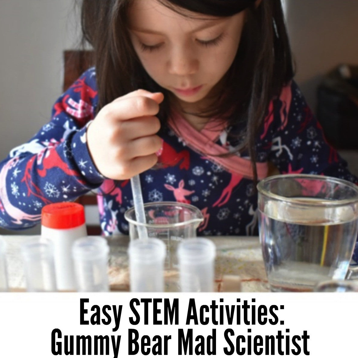 Easy STEM Activities: Gummy Bear Mad Scientist