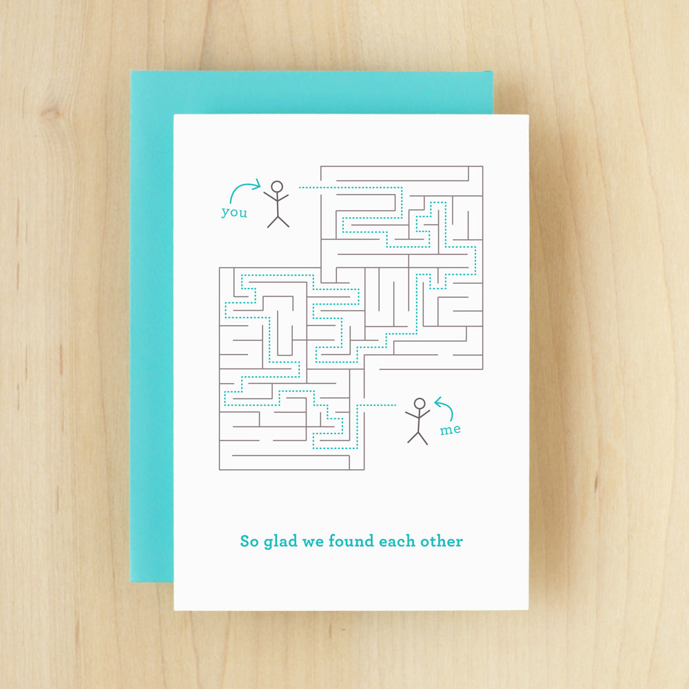 """So Glad We Found Each Other"" Maze Greeting Card #162"
