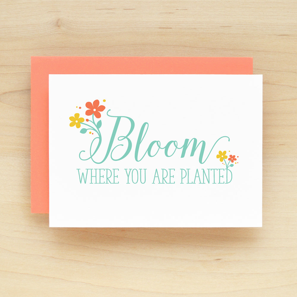"""Bloom Where You Are Planted"" Bloom Greeting Card #209"