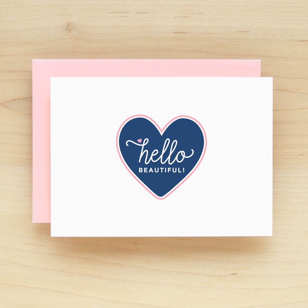 """Hello Beautiful"" Hello Beautiful Greeting Card #212"