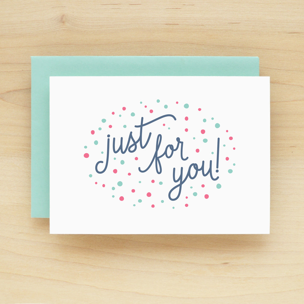 """Just For You"" Burst Greeting Card #229"