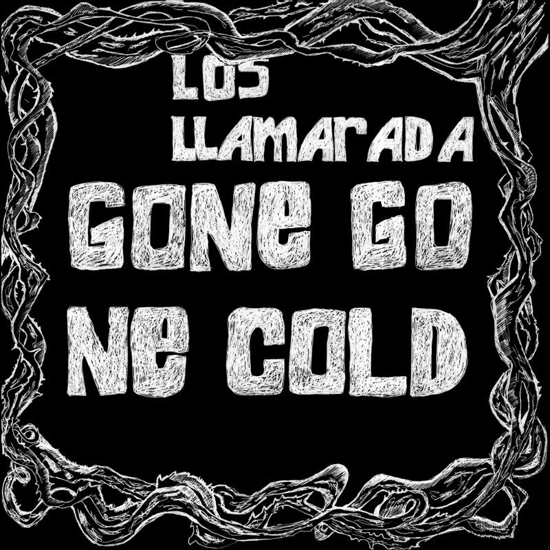 LOS LLAMARADA - Gone Gone Cold LP