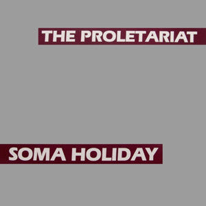 The Proletariat - Soma Holiday CD