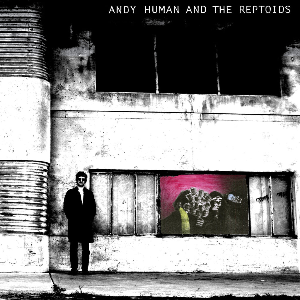 ANDY HUMAN AND THE REPTOIDS - s/t