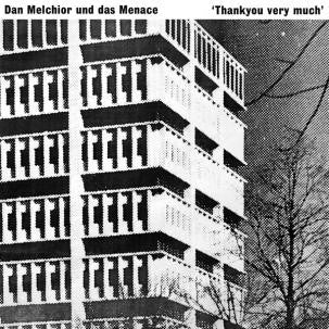DAN MELCHIOR UND DAS MENACE - Thankyou Very Much 2LP