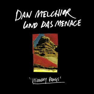 DAN MELCHIOR UND DAS MENACE - Visionary Pangs LP