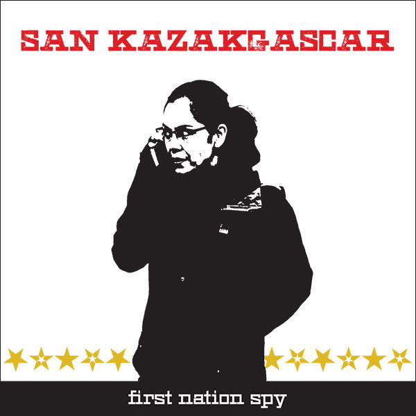 SAN KAZAKGASCAR - First Nation Spy 7""