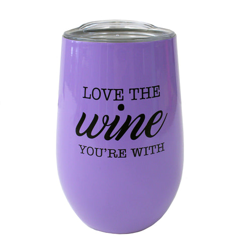 Wine Glass - Love the Wine You're With Lilac Tumbler