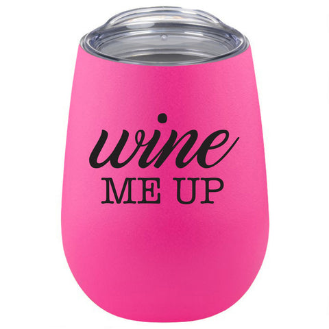 Wine Glass - Wine Me Up Hot Pink Tumbler