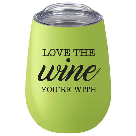 Wine Glass - Tumbler Love the Wine You're With Light Green