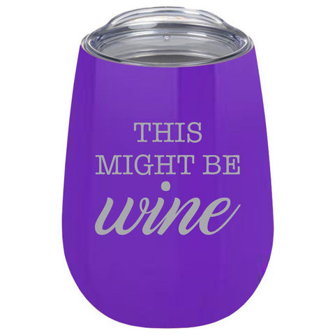 Wine Glass - Tumbler This Might be Wine Purple