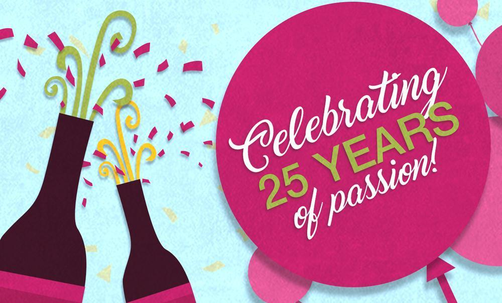 Celebrating 25 years of passion!