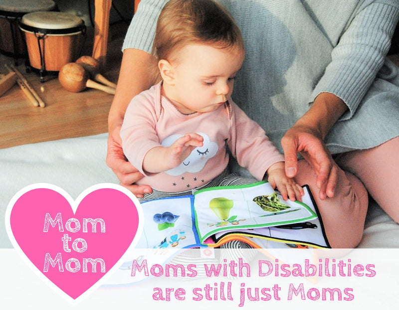 Moms with Disabilities are still just Moms