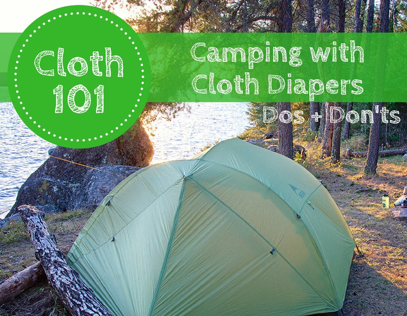 Camping with Cloth Diapers: Dos & Don'ts