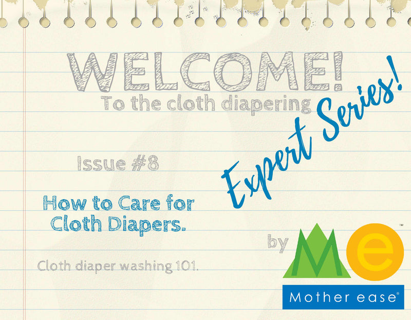 The Cloth Diapering Expert Series: How to Care for Cloth Diapers