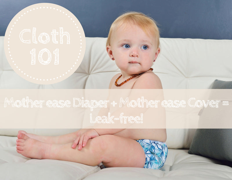 Mother ease Diaper + Mother ease Cover = Leak Free!
