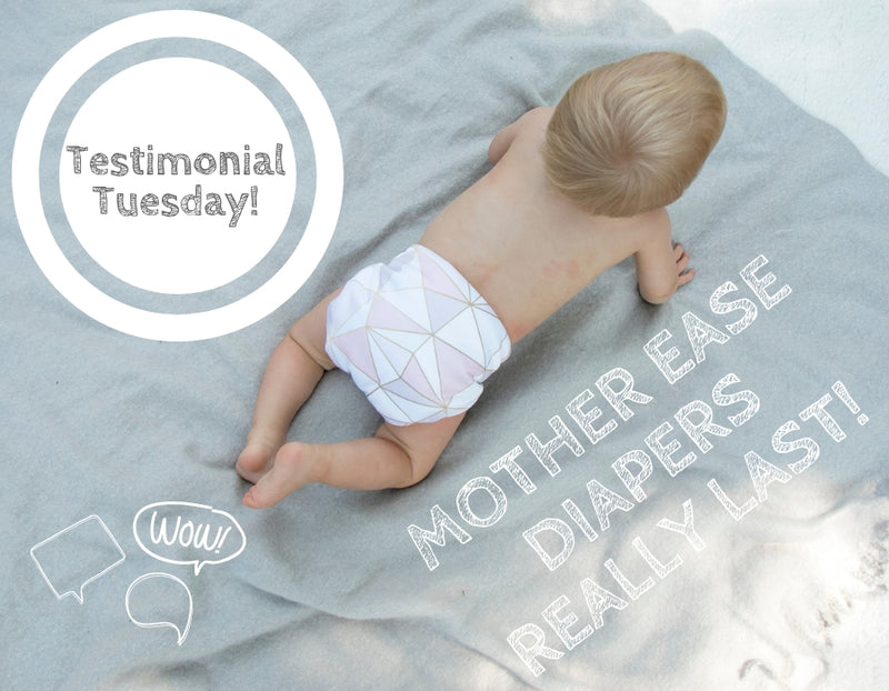 Testimonial Tuesday - Mother ease Diapers Really Last!