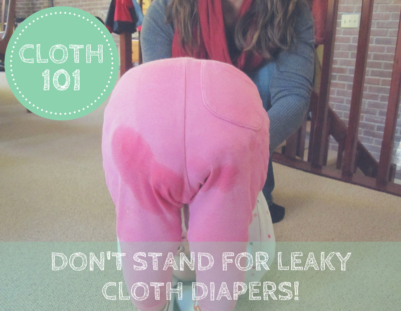 Don't Stand for Leaky Cloth Diapers